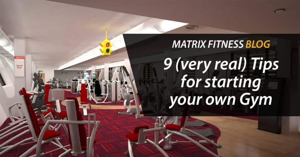 9 (very real) Tips to start your own Gym